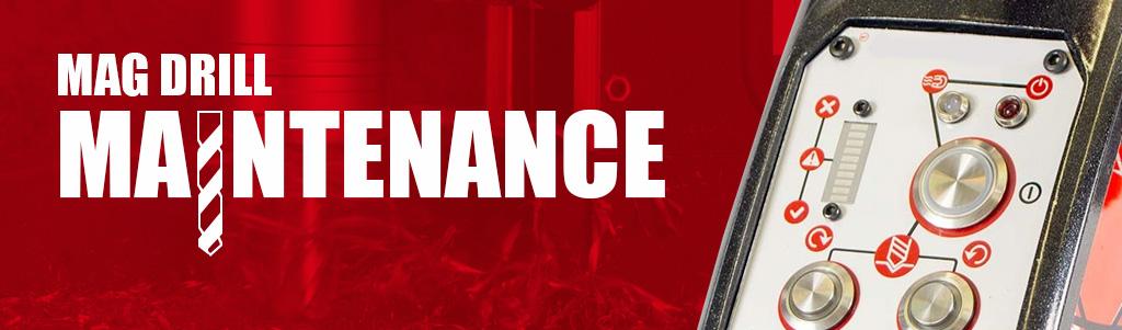 Mag Drill Maintenance