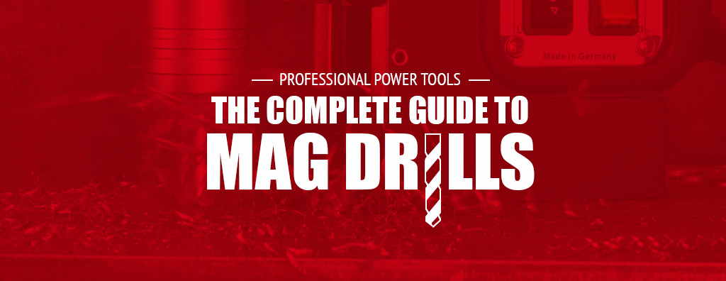Professional Power Tools – The Complete Guide to Mag Drills