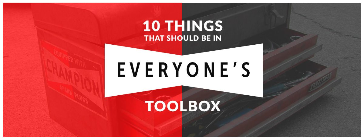 10 Things That Should Be in EVERYONE'S Toolbox