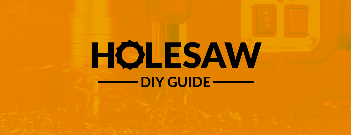 Hole saw DIY guide